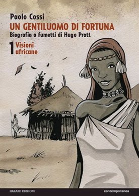 Hugo Pratt, un gentilhomme de fortune Tome 1 Visions africaines - Paolo Cossi
